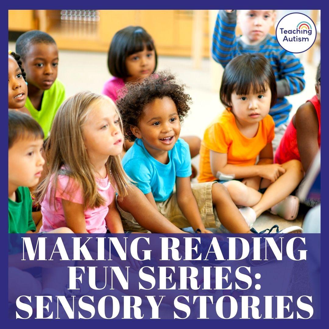 Sensory Stories: Making Reading Fun Series