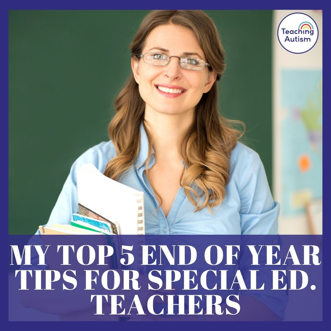 End of Year Tips for Special Education Teachers
